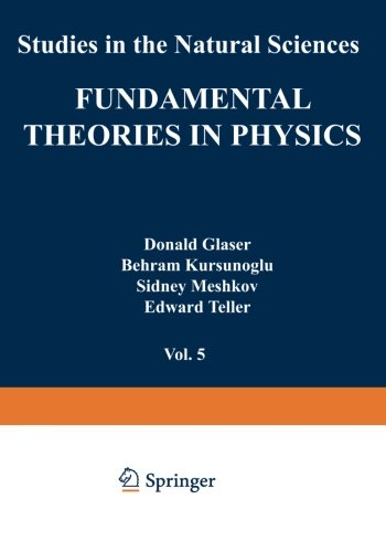 Fundamental Theories in Physics (Studies in the Natural Sciences) (Volume 5)