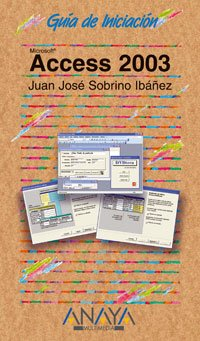 Access 2003 (Guias De Iniciacion / Initiation Guides) (Spanish Edition) by Anaya Multimedia-Anaya Interactiva