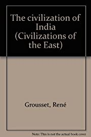 The civilization of India (Civilizations of…