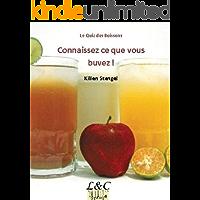 Le Quiz des Boissons - Connaissez ce que vous buvez ! (Quiz Alimentation & Gastronomie ) (French Edition)