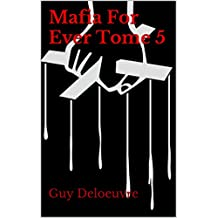 Mafia For Ever Tome 5 (French Edition)