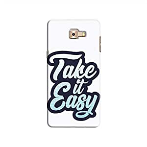 Cover It Up - Take It Easy Galaxy C9 Pro Hard Case