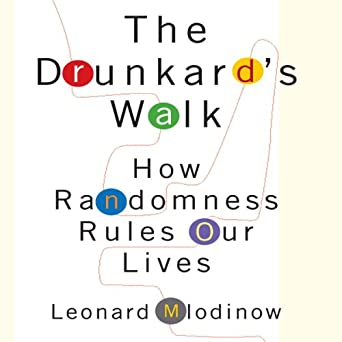 review of the drunkards walk how randomness Review of the drunkard's walk: how randomness rules our lives by leonard mlodinow lots of people might think they can compute the odds that something will happen for instance, if my favorite baseball team is playing an opponent with inferior stats i might be pretty sure my guys will winand place a small wager.