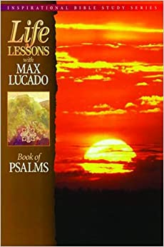 Book Life Lessons with Max Lucado: Book Of Psalms