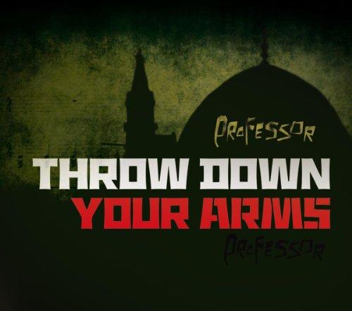 Throw Down Your Arms (Throw Down Your Arms)
