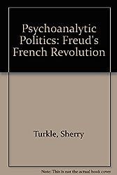 Psychoanalytic Politics: Freud's French Revolution