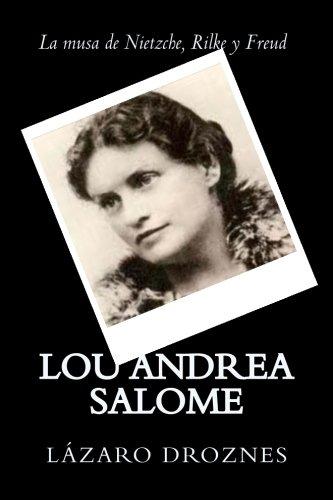 Lou Andrea Salome: La musa de Nietzche, Rilke y Freud (Miradas sobre el psicoanalisis) (Volume 3) (Spanish Edition) [Lazaro Droznes] (Tapa Blanda)