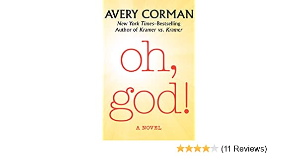 Oh God A Novel Kindle Edition By Avery Corman Literature