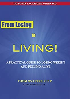 From Losing to LIVING! by [Walters, Thom ]