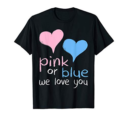 Pink Or Blue We Love You Baby Shower Gender Reveal Cute ()