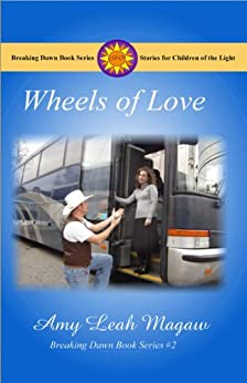 Wheels of Love (Breaking Dawn Book Series 2) by [Magaw, Amy]