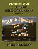Vietnam War U. S. Army Helicopter Names, Volume 2