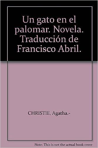 Un gato en el palomar. Novela. Traducción de Francisco Abril.: Amazon.com: Books