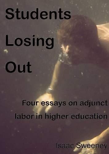 Students Losing Out: four essays on adjunct labor in higher education