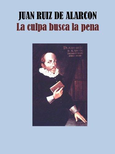 Descargar Libro La Culpa Busca La Pena Juan  Ruiz De Alarcon