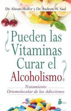 Abram Hoffer: Pueden las Vitaminas Curar el Alcoholismo? = Vitamins Can Cure Alcoholism? (Paperback - Spanish); 2014 Edition