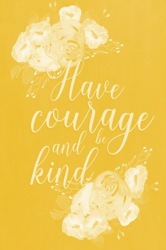 pastel-chalkboard-journal-have-courage-and-be-kind-yellow-100-page-6-x-9-ruled-notebook-inspirationa