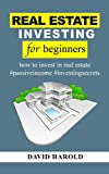 Real Estate Investing For Beginners : How To Invest In Real Estate For A Passive Income Freedom - Real Estate Investment Secrets, Advice, Calculations For Dummies