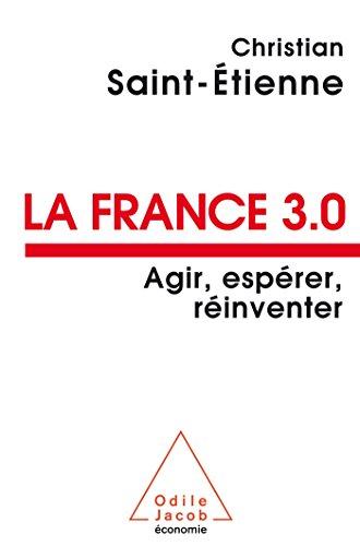 France 3.0 Agir Espérer Réinventer