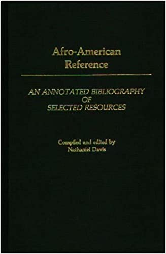Afro-American Reference: An Annotated Bibliography of Selected Resources (Bibliographies and Indexes in Afro-American and African Studies), Davis, Nathaniel