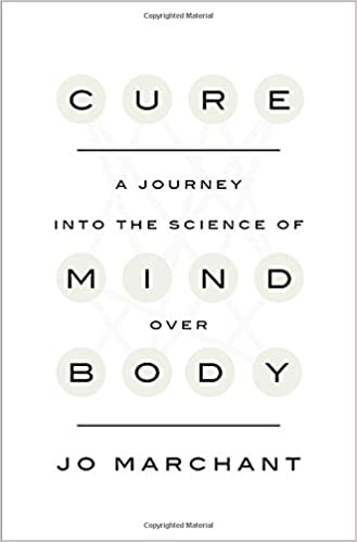 Cure: A Journey Into the Science of Mind Over Body: Amazon ...