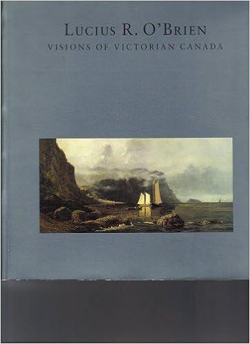 Lucius R. O'Brien: Visions of Victorian Canada