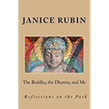 The Buddha, the Dharma, and Me: Reflections on the Path