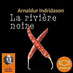 La rivière noire (Commissaire Erlendur Sveinsson 9) Audiobook
