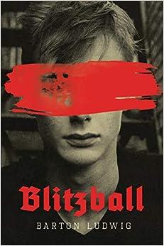 Libros Para Descargar Blitzball: A Teen Clone Of Hitler Rebels Against Nazis In Coming-of-age Documento PDF