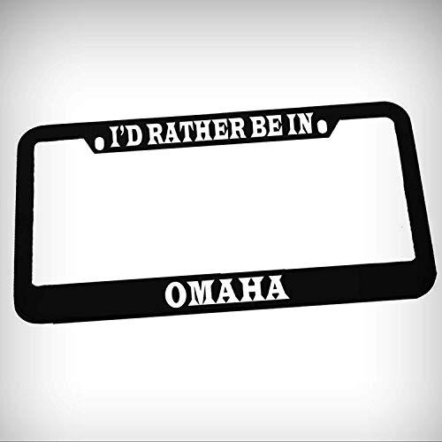 I'd Rather Be in Omaha Zinc Metal Tag Holder Car Auto License Plate Frame Decorative Border - Black Sign for Home Garage Office Decor