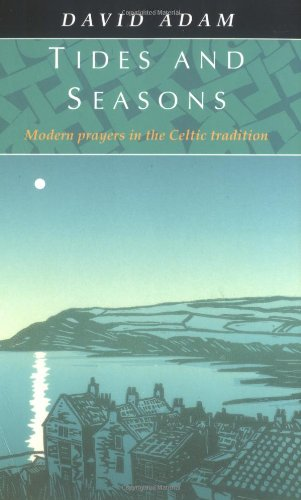 Tides and Seasons : Modern Prayers in the Celtic Tradition