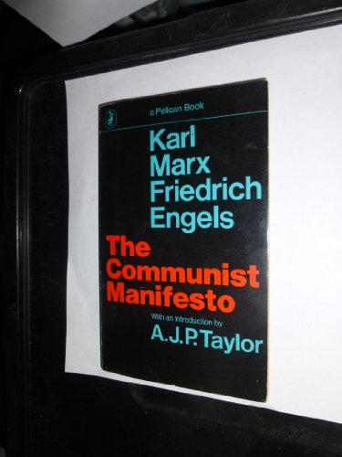 The Communist Manifesto with introduction by A. J. P. Taylor