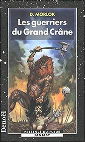 Amazon Fr Les Guerriers Du Grand Crane Morlok D Livres