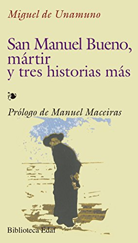 San Manuel Bueno mártir y tres historias más