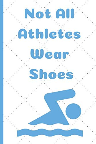 Not All Athletes Wear Shoes: Gifts Notebook / Journal (6''x9'')