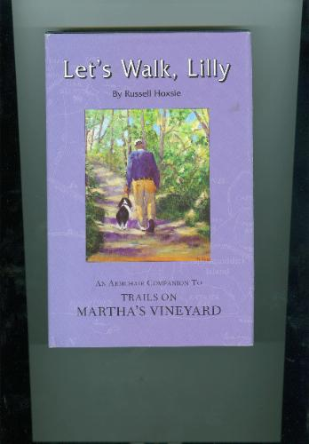Read Online Let's Walk, Lilly: An Armchair Companion to Trails on Martha's Vineyard pdf