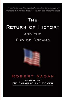 The Return of History and the End of Dreams by [Kagan, Robert]