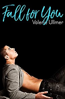 Fall for You (A M/M Romance) by [Ullmer, Valerie]