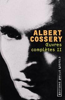 Oeuvres complètes II : La violence et la dérision, Cossery, Albert