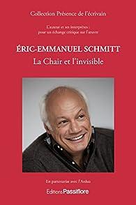 Eric-Emmanuel Schmitt : la chair et l'invisible par Gérard Peylet