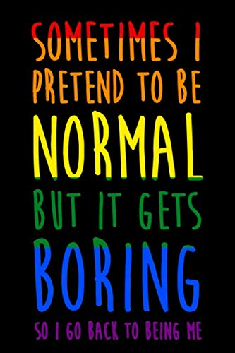 Sometimes I Pretend To Be Normal. But It