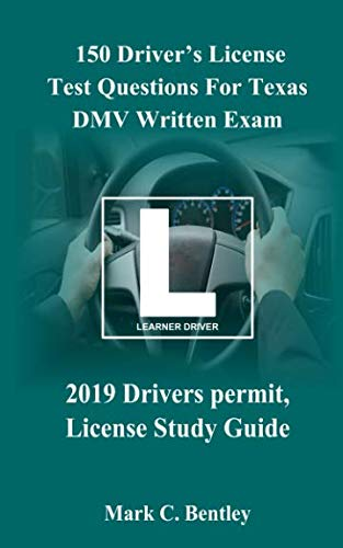150 Driver's License Test Questions For Texas DMV Written Exam: 2019  Drivers permit, License Study Guide