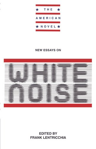 New Essays on White Noise (The American Novel)