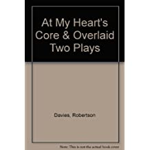 At My Heart's Core & Overlaid Two Plays