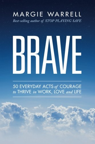 Brave: 50 Everyday Acts of Courage to Thrive in Work, Love and - Prices Lf Store