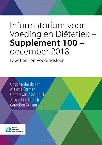 Informatorium voor Voeding en Diëtetiek - Supplement 100 - december 2018: Dieetleer en Voedingsleer (Dutch Edition) Majorie Former