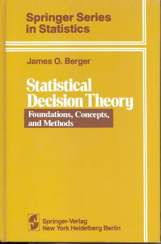 Statistical Decision Theory: Foundations, Concepts, and Methods (Springer Series in Statistics)