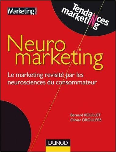 Neuromarketing - Le marketing revisité par les neurosciences du consommateur Tendances Marketing: Amazon.es: Bernard Roullet, Olivier Droulers: Libros en ...