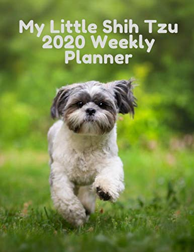 My-Little-Shih-Tzu-2020-Weekly-Planner-For-Busy-Dog-Lovers-Ideal-xmas-birthday-gift-Priorities-and-To-Do-list-on-every-page-58-pages-85-x-11-inch