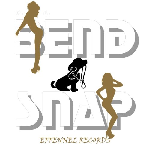 Bend Snap - Bend & Snap (feat. T. O. & D. Smith)